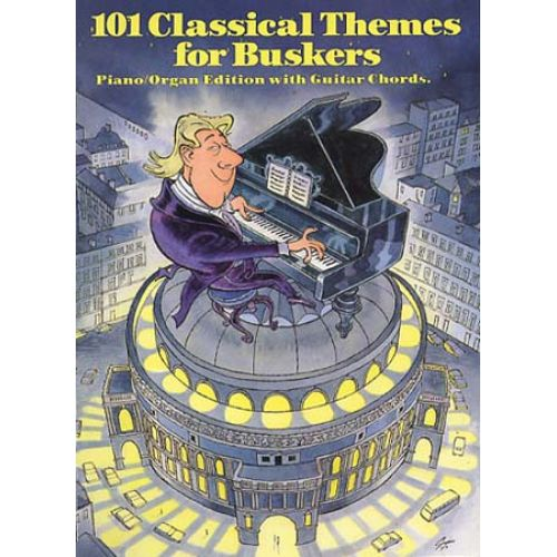 MUSIC SALES 101 CLASSICAL THEMES FOR BUSKERS - MELODY LINE, LYRICS AND CHORDS