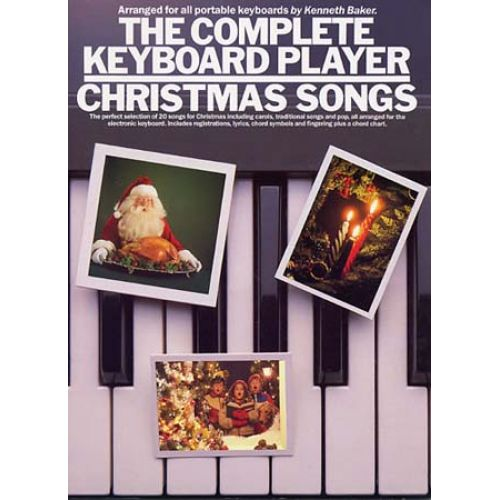 MUSIC SALES BAKER KENNETH - COMPLETE KEYBOARD PLAYER CHRISTMAS SONGS - MELODY LINE, LYRICS AND CHORDS