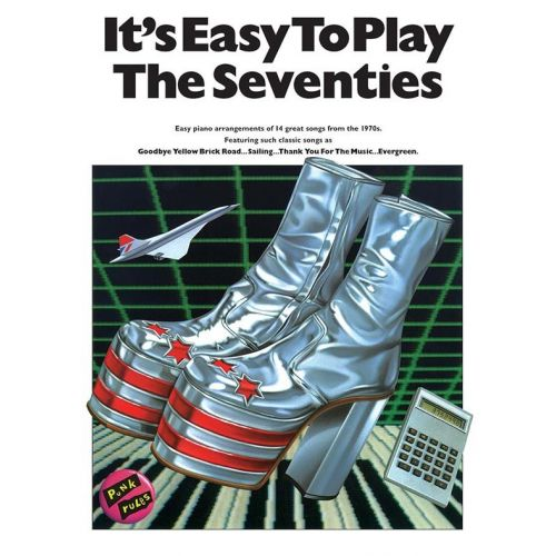 MUSIC SALES IT'S EASY TO PLAY THE SEVENTIES - EASY TO READ - PVG