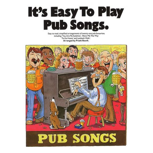 MUSIC SALES FRANK BOOTH - IT'S EASY TO PLAY PUB SONGS - PVG
