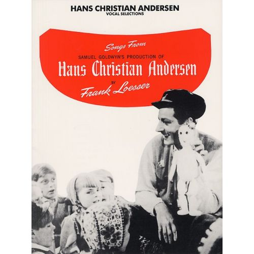 MUSIC SALES LOESSER FRANK - VOCAL SELECTIONS FROM HANS CHRISTIAN ANDERSEN - PVG