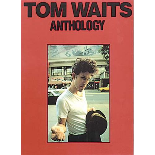 MUSIC SALES WAITS TOM - WAITS ANTHOLOGY - PVG