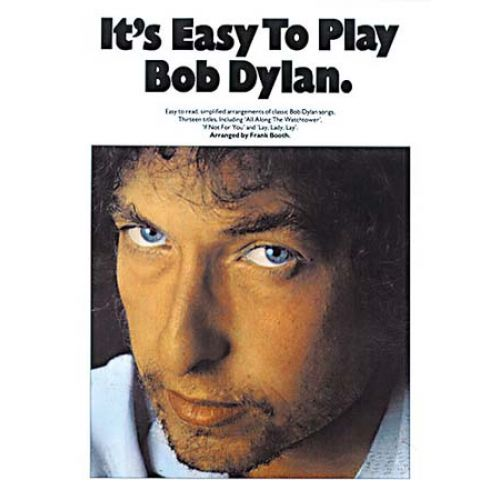 MUSIC SALES DYLAN BOB - IT'S EASY TO PLAY BOB DYLAN - PVG