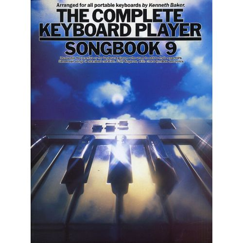 MUSIC SALES K/ BAKER - THE COMPLETE KEYBOARD PLAYER - SONGBOOK NO. 9 - MELODY LINE, LYRICS AND CHORDS