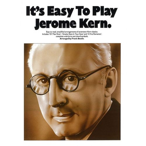 MUSIC SALES KERN JEROME - IT'S EASY TO PLAY - PIANO ARRANGEMENTS - PVG