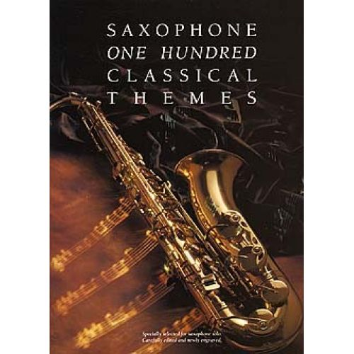 MUSIC SALES 100 CLASSICAL THEMES FOR SAXOPHONE - SAXOPHONE