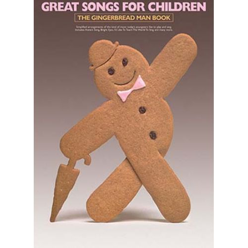WISE PUBLICATIONS GREAT SONGS FOR CHILDREN - THE GINGERBREAD MAN- PVG