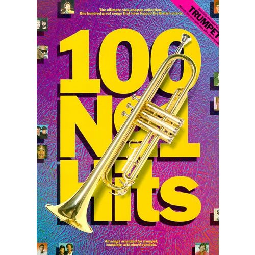 WISE PUBLICATIONS 100 NO.1 HITS - ONE HUNDRED GREAT SONGS THAT HAVE TOPPED THE BRITISH CHARTS - TRUMPET