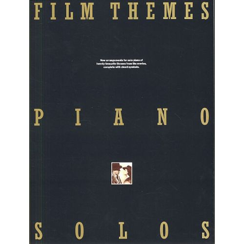 MUSIC SALES FILM THEMES - PIANO SOLOS - NEW ARRANGEMENTS FOR SOLO PIANO OF TWENTY FAVOURITE THEMES FROM THE MOVI
