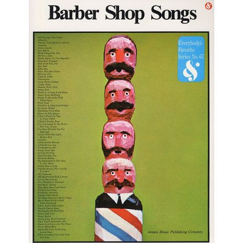 MUSIC SALES EVERYBODY'S FAVORITE SERIES 67 BARBER SHOP SONGS SATB/PF- CHORAL
