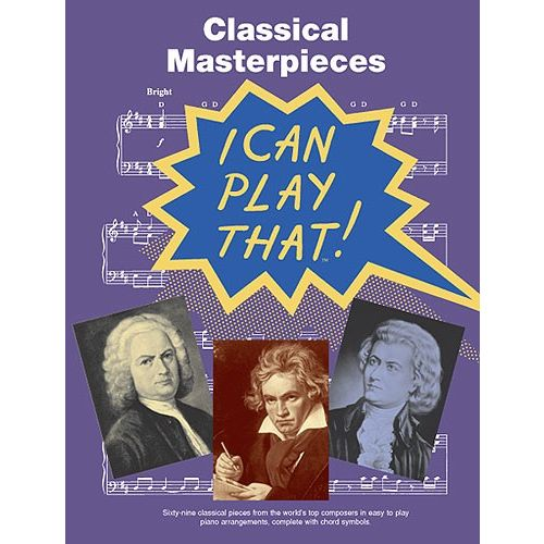 WISE PUBLICATIONS I CAN PLAY THAT! - CLASSICAL MASTERPIECES - PIANO SOLO