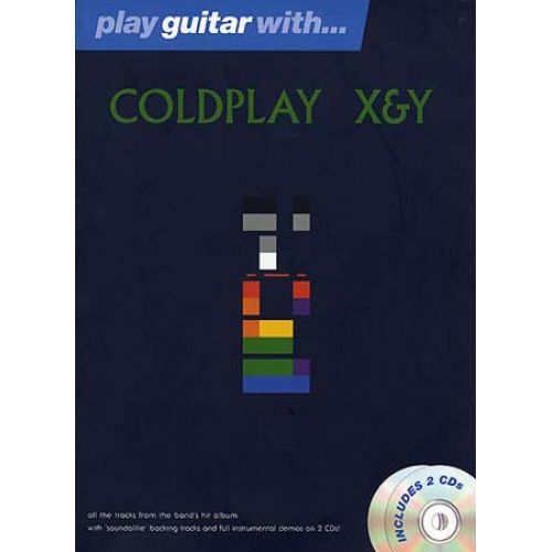 MUSIC SALES COLDPLAY - X&Y - PLAY GUITAR WITH + 2 CDs