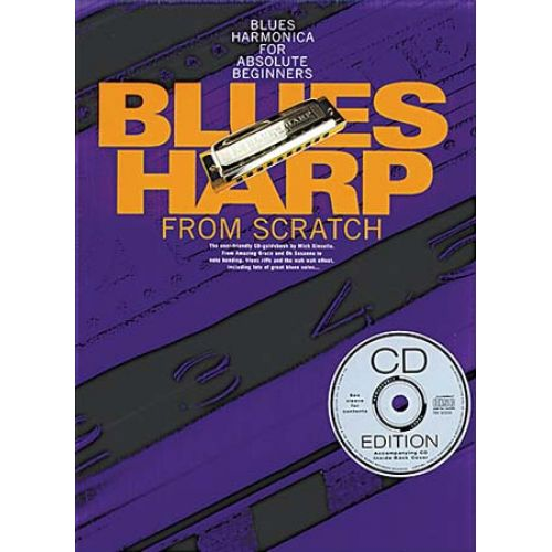 WISE PUBLICATIONS KINSELLA MICH - BLUES HARP FROM SCRATCH - BLUES HARMONICA FOR ABSOLUTE BEGINNERS - HARMONICA