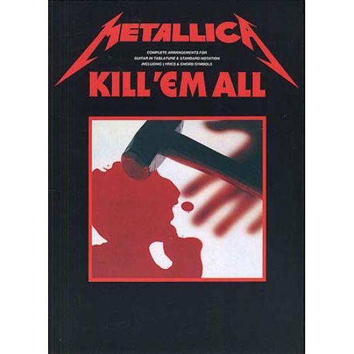 MUSIC SALES METALLICA - KILL 'EM ALL - GUITAR TAB