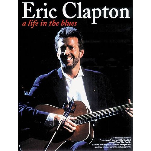 MUSIC SALES CLAPTON ERIC - LIFE IN THE BLUES - GUITAR TAB