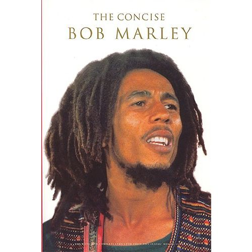 MUSIC SALES THE CONCISE BOB MARLEY - MELODY LINE, LYRICS AND CHORDS
