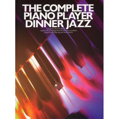 "MUSIC SALES K BAKER - THE COMPLETE PIANO PLAYER - ""IMPROVISED... JAZZ ARRANGEMENTS FOR ELEVEN JAZZ STANDARDS,"