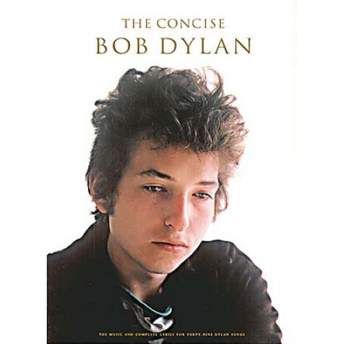 MUSIC SALES DYLAN BOB - THE CONCISE BOB DYLAN - LYRICS AND CHORDS