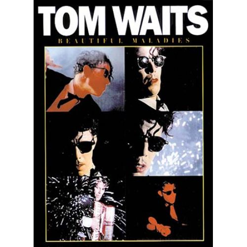 MUSIC SALES TOM WAITS BEAUTIFUL MALADIES - PVG