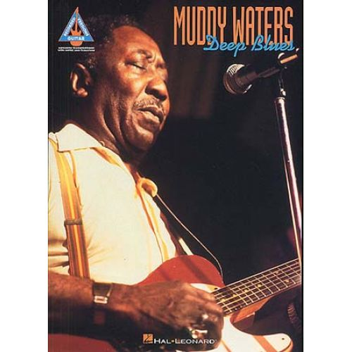 HAL LEONARD WATERS MUDDY - DEEP BLUES - GUITAR TAB