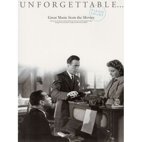 MUSIC SALES UNFORGETTABLE PIANO SOLOS, GREAT MUSIC FROM THE MOVIES - PIANO SOLO AND GUITAR