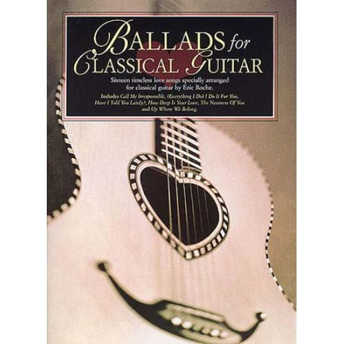 MUSIC SALES BALLADS FOR CLASSICAL GUITAR - 16 LOVE SONGS