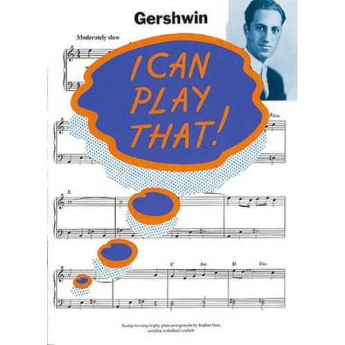 MUSIC SALES I CAN PLAY THAT! GERSHWIN - PIANO SOLO