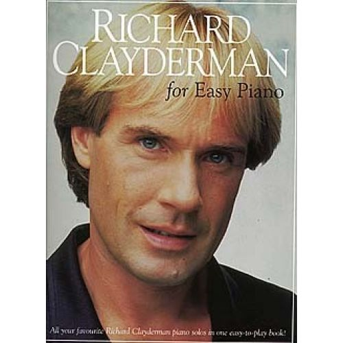 WISE PUBLICATIONS RICHARD CLAYDERMAN FOR EASY PIANO - PIANO SOLO AND GUITAR