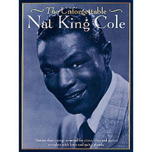 WISE PUBLICATIONS COL NAT - THE UNFORGETTABLE NAT KING COLE - PVG