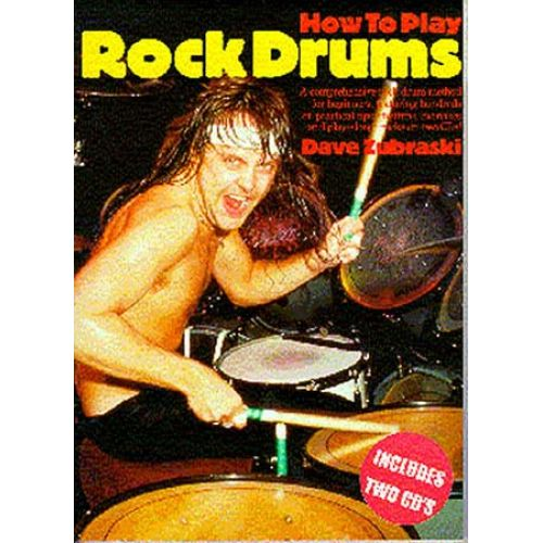 WISE PUBLICATIONS ZUBRASKI DAVE - HOW TO PLAY ROCK DRUMS - DRUMS