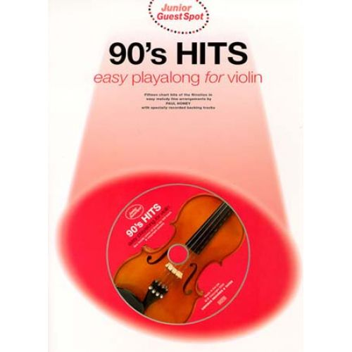 WISE PUBLICATIONS GUEST SPOT JUNIOR - 90'S HITS EASY PLAYALONG + CD - VIOLON