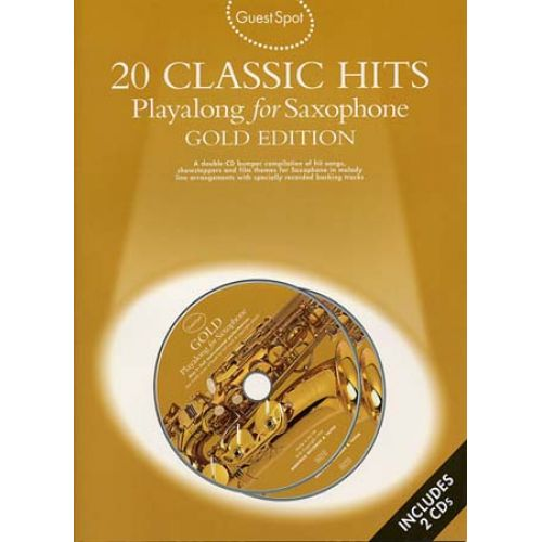 WISE PUBLICATIONS GUEST SPOT AVEC CD : GOLD EDITION : 20 CLASSIC HITS (2 CD) POUR SAXOPHONE