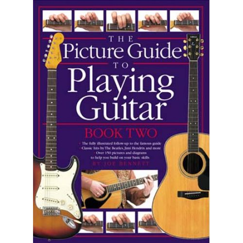 WISE PUBLICATIONS BENNETT JOE - THE PICTURE GUIDE TO PLAYING GUITAR - BOOK 2 - GUITAR