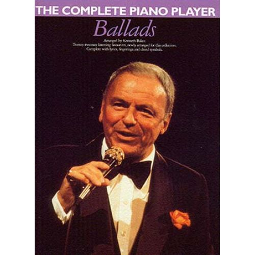 WISE PUBLICATIONS THE COMPLETE PIANO PLAYER BALLADS - PIANO SOLO AND GUITAR