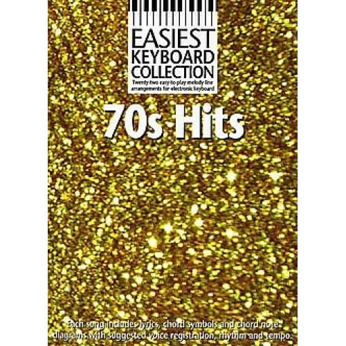 WISE PUBLICATIONS EASIEST KEYBOARD COLLECTION 70S HITS - MELODY LINE, LYRICS AND CHORDS