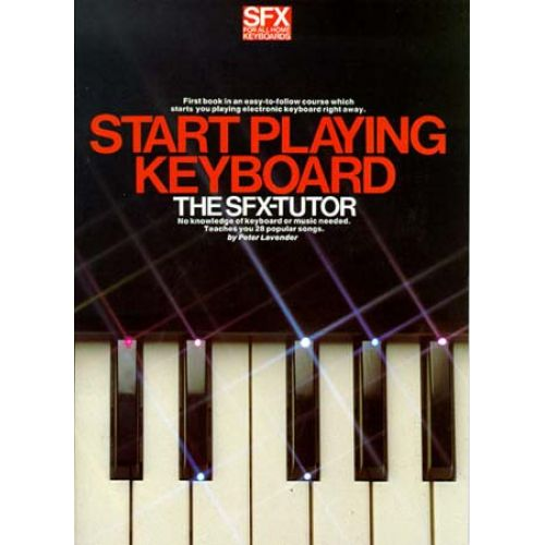 WISE PUBLICATIONS LAVENDER PETER - SFX START PLAYING KEYBOARD - THE SFX TUTOR - MELODY LINE, LYRICS AND CHORDS
