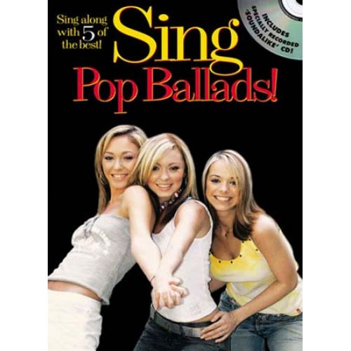 WISE PUBLICATIONS SING POP BALLADS! + CD - MELODY LINE, LYRICS AND CHORDS
