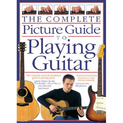 WISE PUBLICATIONS BENNETT JOE - THE COMPLETE PICTURE GUIDE TO PLAYING GUITAR - GUITAR