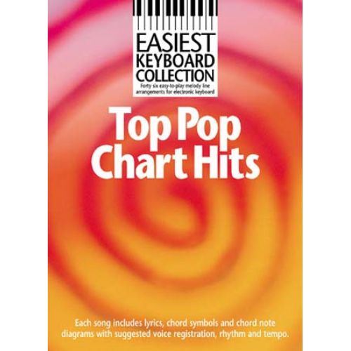 WISE PUBLICATIONS EASIEST KEYBOARD COLLECTION - TOP CHART HITS - MELODY LINE, LYRICS AND CHORDS