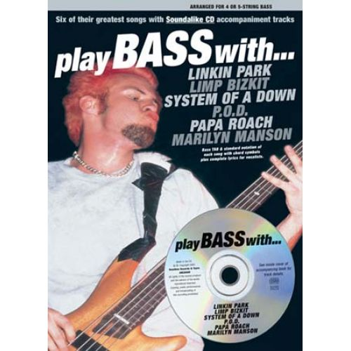 MUSIC SALES PLAY BASS WITH LINKIN PARK, LIMP BIZKIT, SYSTEM.. + CD - BASS TAB