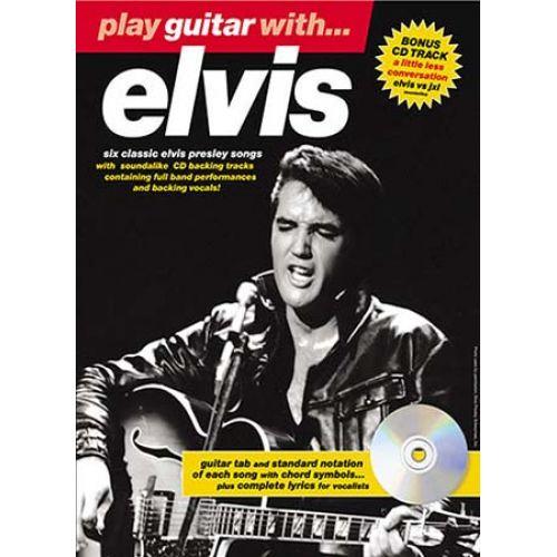 MUSIC SALES PRESLEY ELVIS - PLAY GUITAR WITH - BONUS + CD - GUITAR TAB