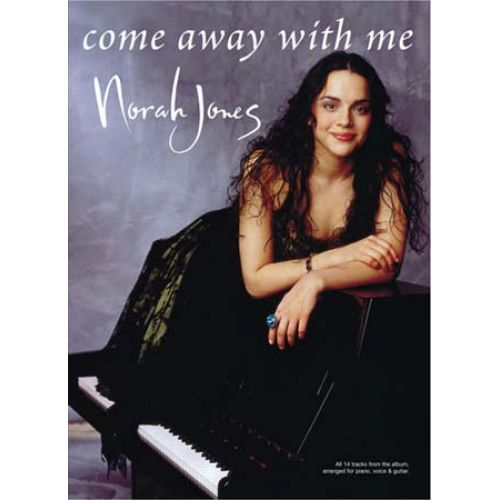 WISE PUBLICATIONS JONES NORAH - COME AWAY WITH ME - PVG