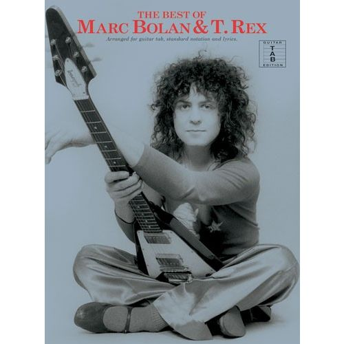 WISE PUBLICATIONS BOLAN MARC - THE BEST OF MARC BOLAN AND T. REX - GUITAR TAB
