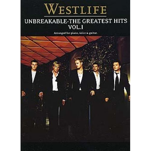 WISE PUBLICATIONS WESTLIFE - GREATEST HITS V. 1 - UNBREAKABLE - PVG