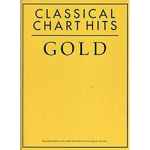 WISE PUBLICATIONS CLASSICAL CHART HITS GOLD - PIANO SOLO