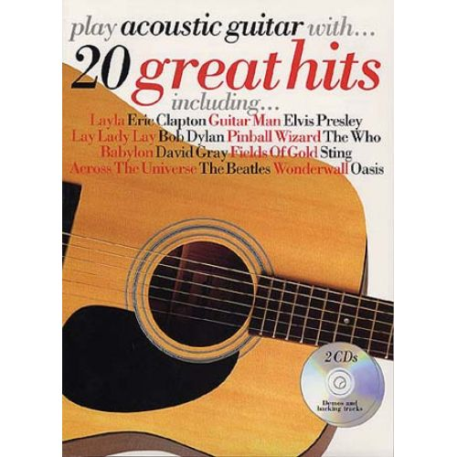 MUSIC SALES PLAY ACOUSTIC GUITAR WITH - 20 GREAT HITS + 2CD - GUITAR TAB
