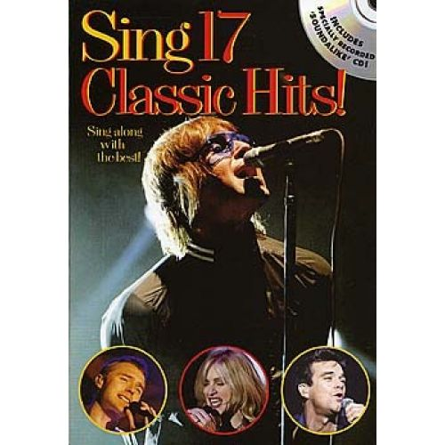 WISE PUBLICATIONS SING 17 CLASSIC HITS! MLC + CD - SING ALONG WITH THE BEST! - MELODY LINE, LYRICS AND CHORDS