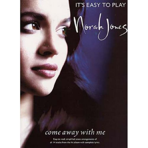 MUSIC SALES JONES NORAH - IT'S EASY TO PLAY COME AWAY WITH ME - PVG