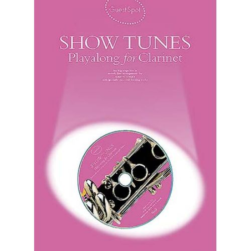 MUSIC SALES GUEST SPOT - SHOW TUNES + CD - CLARINET