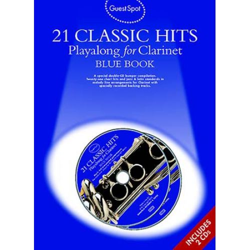 WISE PUBLICATIONS GUEST SPOT - 21 CLASSIC HITS PLAYALONG FOR CLARINET BLUE BOOK + 2 CD